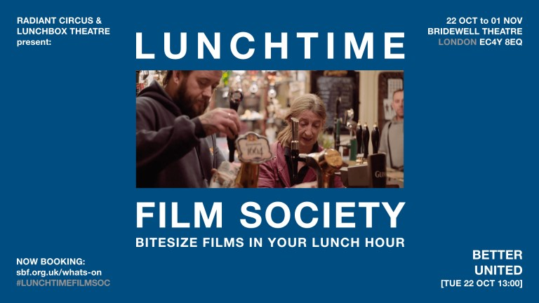 LUNCHTIME FILM SOCIETY - Radiant Circus at Bridewell Theatre - BETTER UNITED 22 Oct 2019