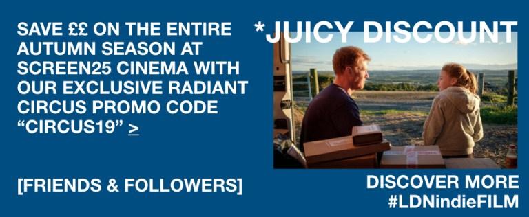 Screen25 Autumn Season - Exclusive RADIANT CIRCUS discount code.