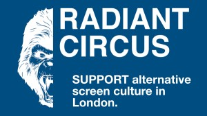 SUPPORT alternative screen culture in London by taking out a monthly subscription at Patreon.com. Every pound of every membership helps us build & grow.