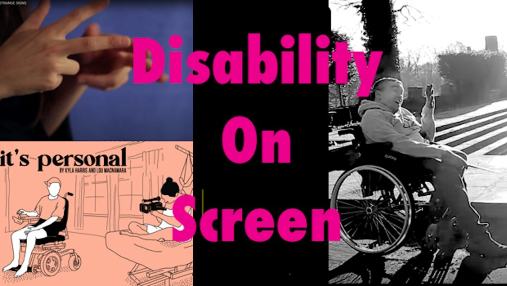 This is a title card for the event 'disability on screen' showing film stills and the name of the event.