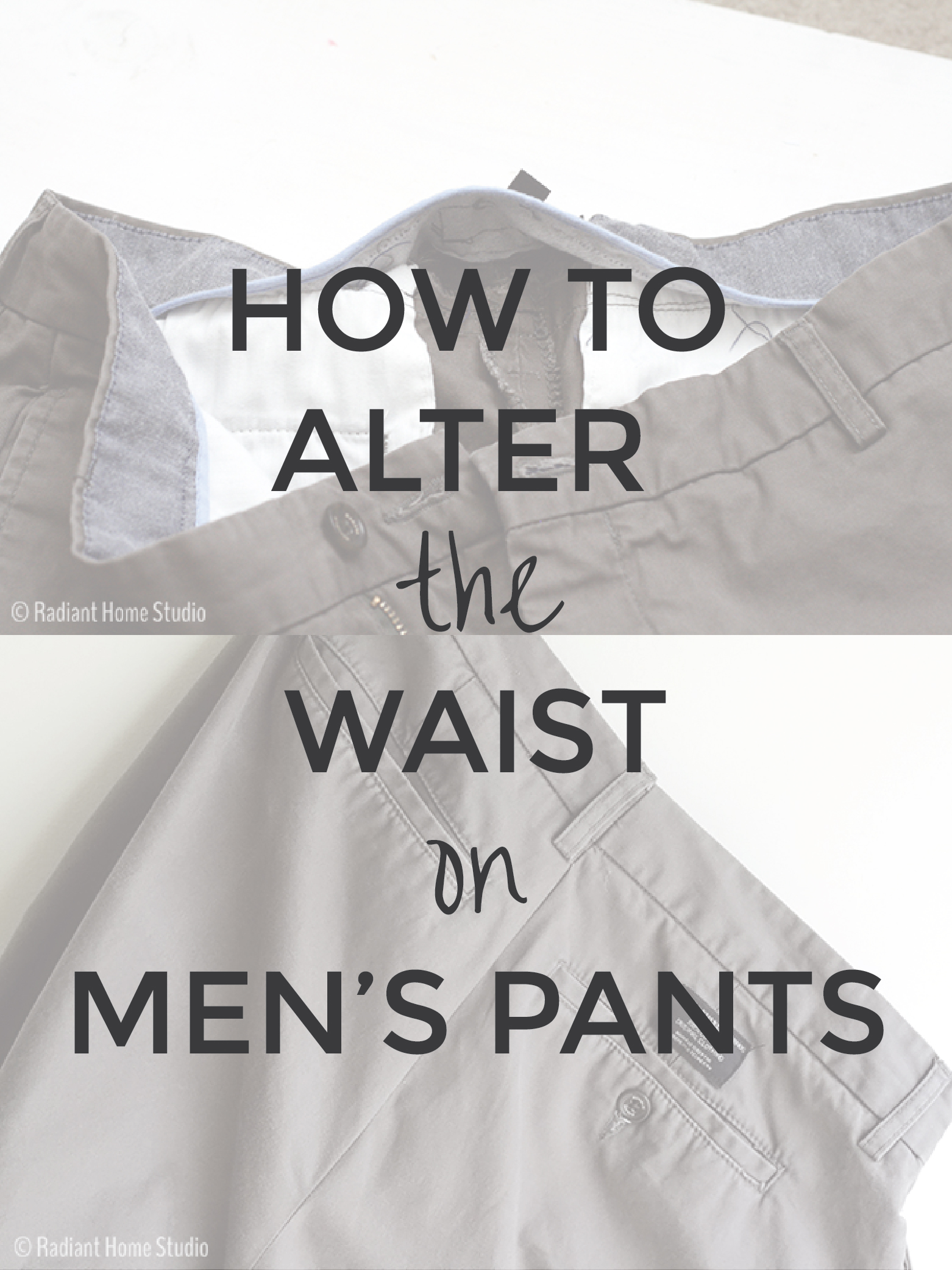 How to Alter the Waist on Men's Pants | Radiant Home Studio