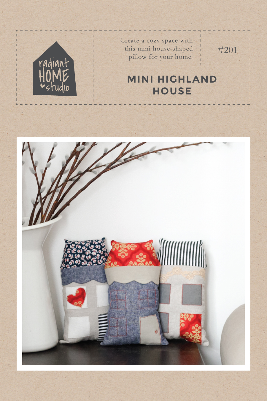 Mini Highland House Sewing pattern | Radiant Home Studio