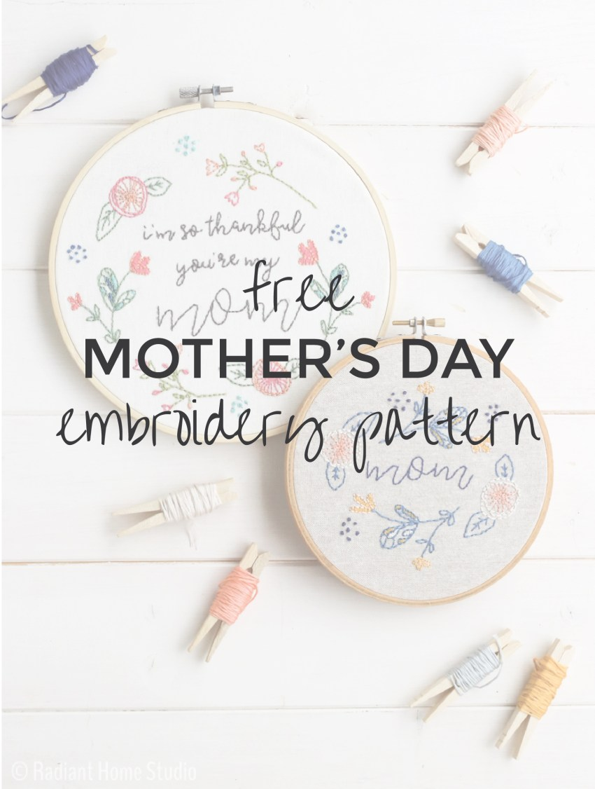 Free Mother's Day Embroidery Pattern | I'm So Thankful You're My Mom | Radiant Home Studio