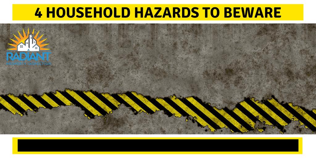 4 Household Hazards to Beware