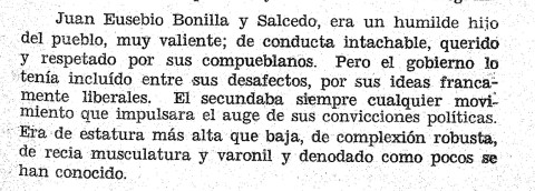 Juan Eusebio Bonilla Salcedo, A humble son of the pueblo, very brave, his conduct above reproach, he was loved and respected by his fellow townspeople. But the government had included him as one of their disaffected for his frankly liberal ideas.