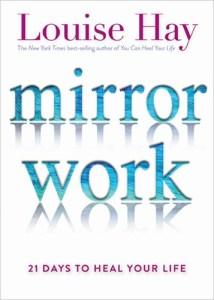 Louise Hay Mirror Work