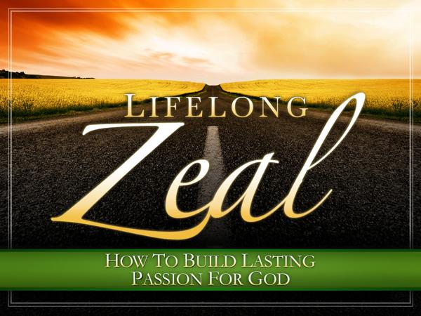 Lifelong Zeal