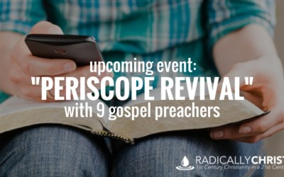 """Upcoming Event: """"Periscope Revival"""" with 9 Gospel Preachers"""