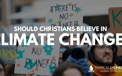 Should Christians Believe in Climate Change?