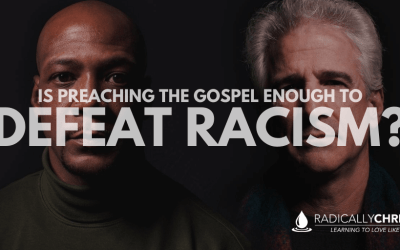 Is Preaching the Gospel Enough to Defeat Racism?