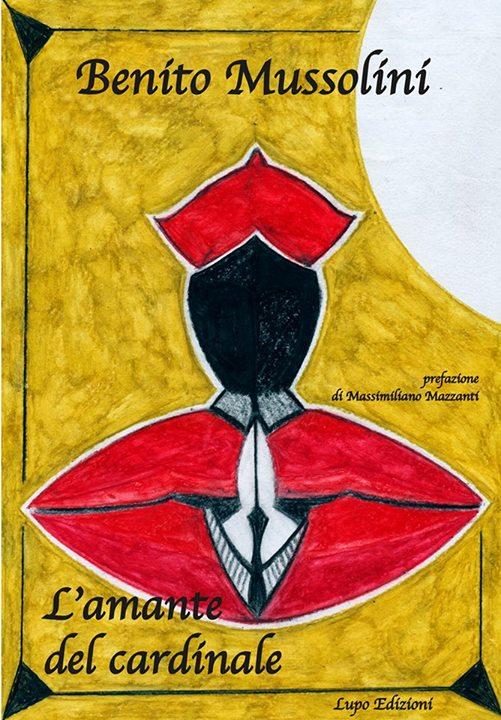 """Il romanzo """"L'amante del cardinale"""", scritto da Benito Mussolini."""