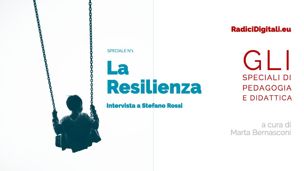Didattica: speciale Resilienza. Intervista a Stefano Rossi