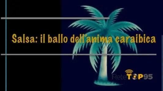 SALSA: IL BALLO DELL'ANIMA CARAIBICA