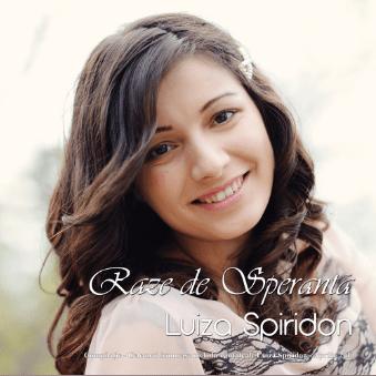 Luiza Spiridon – Raze de speranță