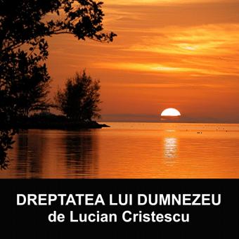 DREPTATEA LUI DUMNEZEU | Pastor Lucian Cristescu