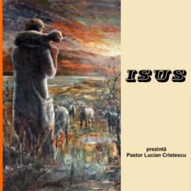ISUS   Pastor Lucian Cristescu