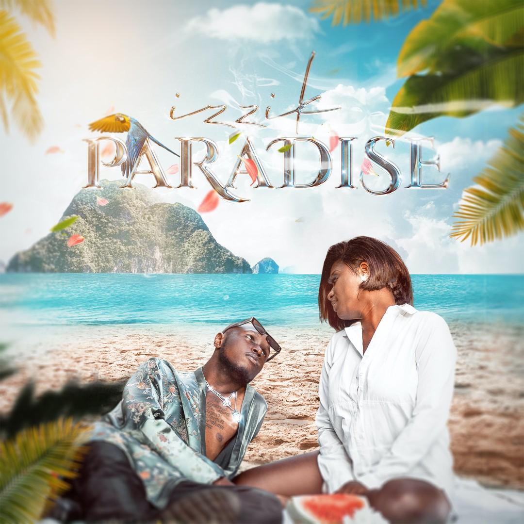 Izzik releases new single, Paradise