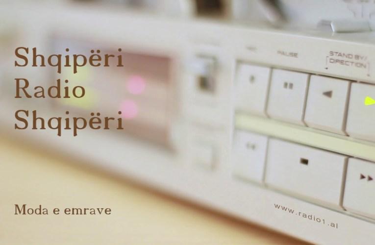 Shqiperi Radio Shqiperi   84  Moda e emrave