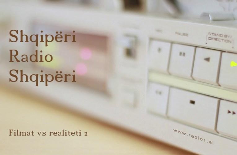 Shqiperi Radio Shqiperi   64   Filmat vs realiteti 2