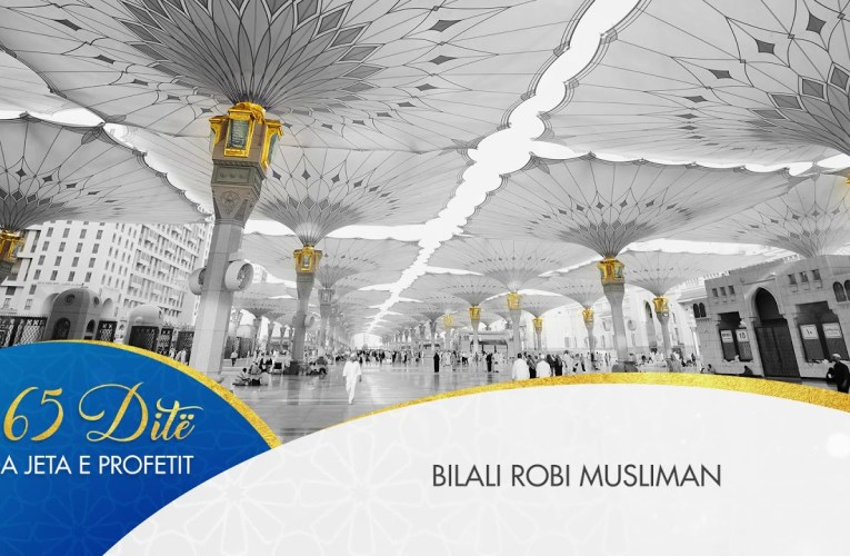 Profeti ne 365 dite – 059 Bilali rob musliman