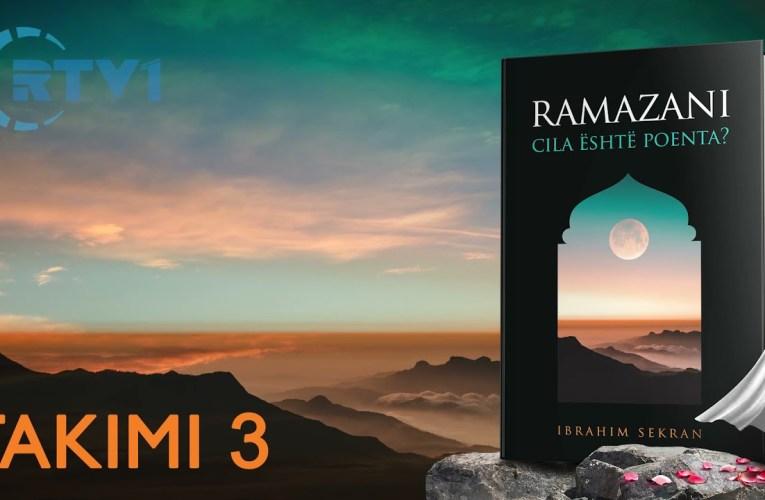 Ramazani, Cili eshte kuptimi i tij ? – 3