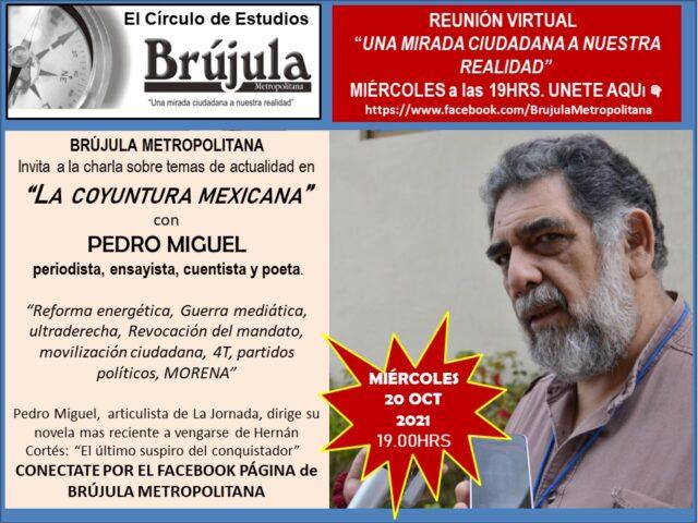 Mier20oct2021 Invitamos a platicar con PEDRO MIGUEL , periodista de la Jornada #EnVivo, por Facebook