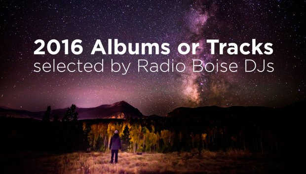 2016 Albums and Tracks from Radio Boise's DJs