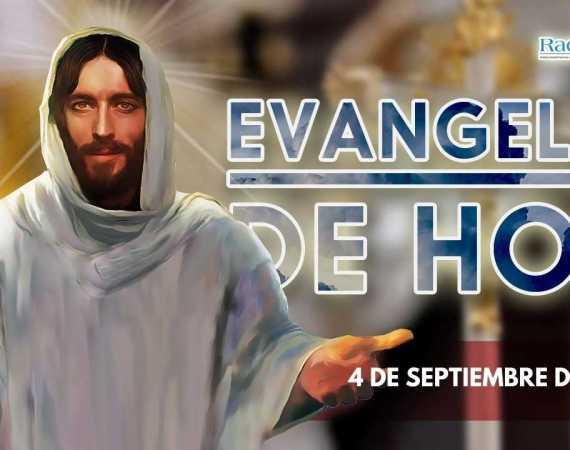 El evangelio de hoy viernes 4 de septiembre