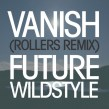 FutureWildstyle-Vanish-RadioDAISIE