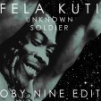 Fela Kuti - Unknown Soldier (Oby Nine Edit)