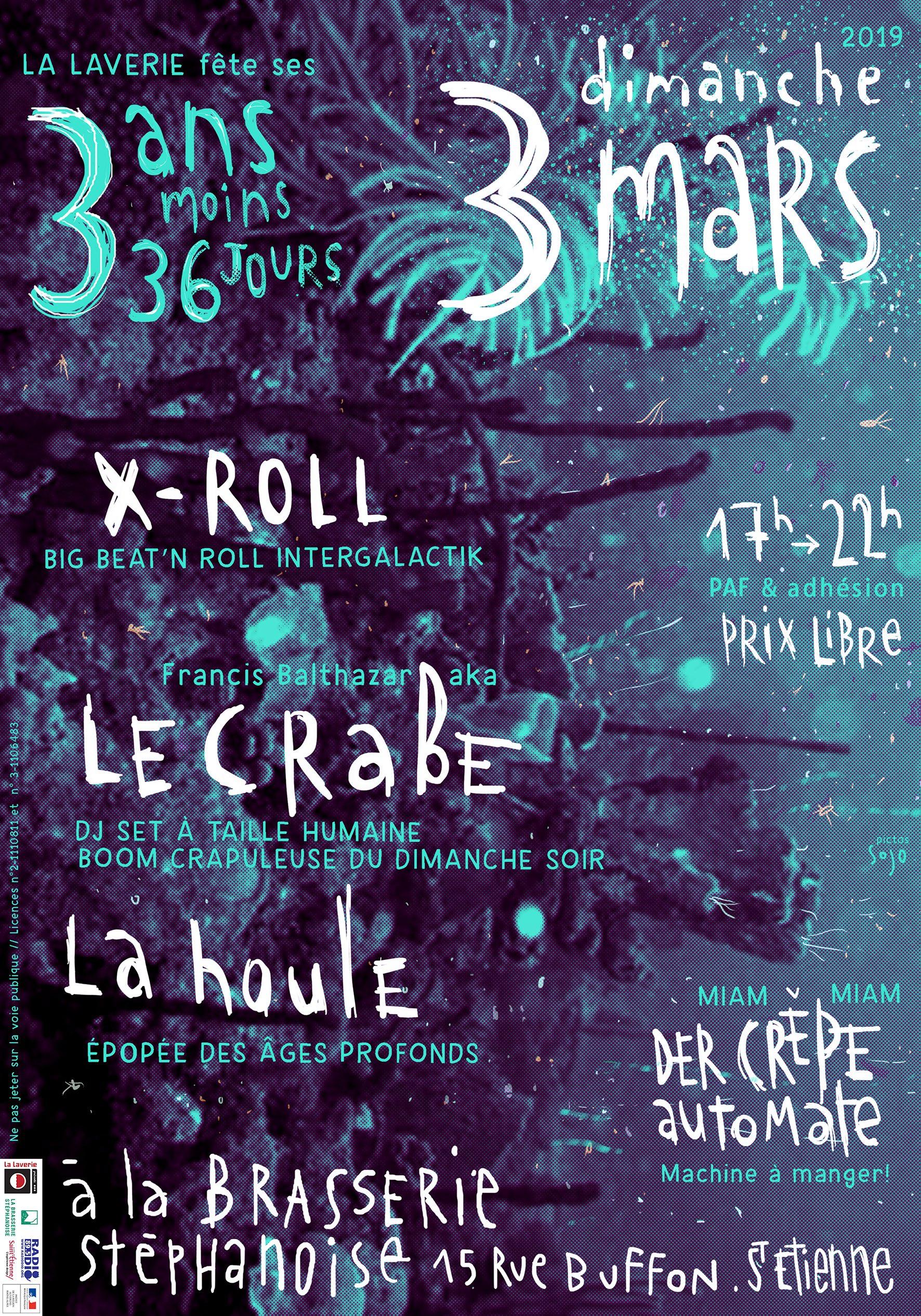 La Laverie fête ses 3 ans - 36 jours : x-roll / le crabe / la houle