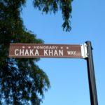 CHAKA KHAN STREET SIGN