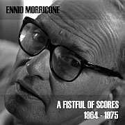 Lucky's: LPH 019 – Ennio Morricone – A Fistful of Scores (1964-75)