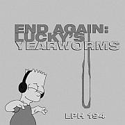 Lucky's LPH 194 – End Again: Lucky's Yearworms (1959 – 2014)
