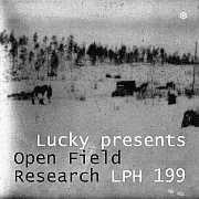 Lucky's LPH 199 – Open Field Research (1942-2003)