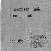 Lucky's LPH 066 – Improvised Music from Holland (1973-94) … eine weitere Lippegaus Story !