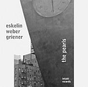 Ellery Eskelin, Christian Weber, Michael Griener – The Pearls / Intakt CD 331