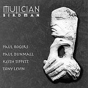 Cuneiform: Mujician – Birdman / Dieses Wochenende für FIVE !!!
