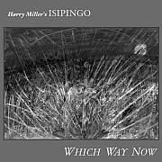 Cuneiform: Harry Miller's Isipingo – Which Way Now / Dieses Wochenende für Five // Keith Tippett am Klavier //