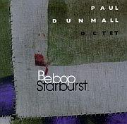 Cuneiform: Paul Dunmall Octet – Bebop Starburst / Dieses Wochenende für FIVE