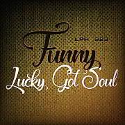 Lucky LPH 323 – Funny, Lucky Got Soul (1957-77)