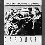 Cuneiform: The Hugh Hopper Band – Carousel / Dieses Wochenende für Five