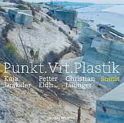 Release Tipp: Kaja Draksler – Petter Eldh – Christian Lillinger: Punkt.Vrt.Plastik – Somit / Intakt Records