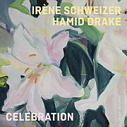 Release Tipp: Irène Schweizer & Hamid Drake –  Celebration / Intakt Records