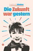"""""""Einen alten Schatz gehoben"""" Drei Fragen an Gabriele Werth zu Ingeborg Schobers """"Die Zukunft war gestern"""""""