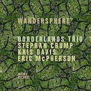 Release Tipp: Borderlands Trio with Stephan Crump, Kris Davis, Eric McPherson – Wandersphere / Intakt Records