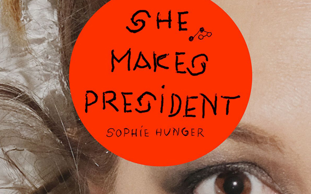 "SOPHIE HUNGER mit neuem Song ""She Makes President"""