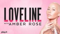Loveline Amber Rose CBS Radio Play.it