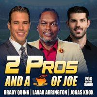 Two Pros A Cup Of Joe Brady Quinn Lavar Arrington Jonas Knox Fox Sports Radio