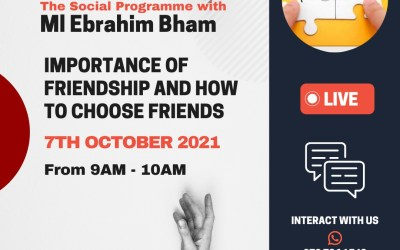 The Social Programme with Ml Ebrahim Bham: Importance of friendship and how to choose friends